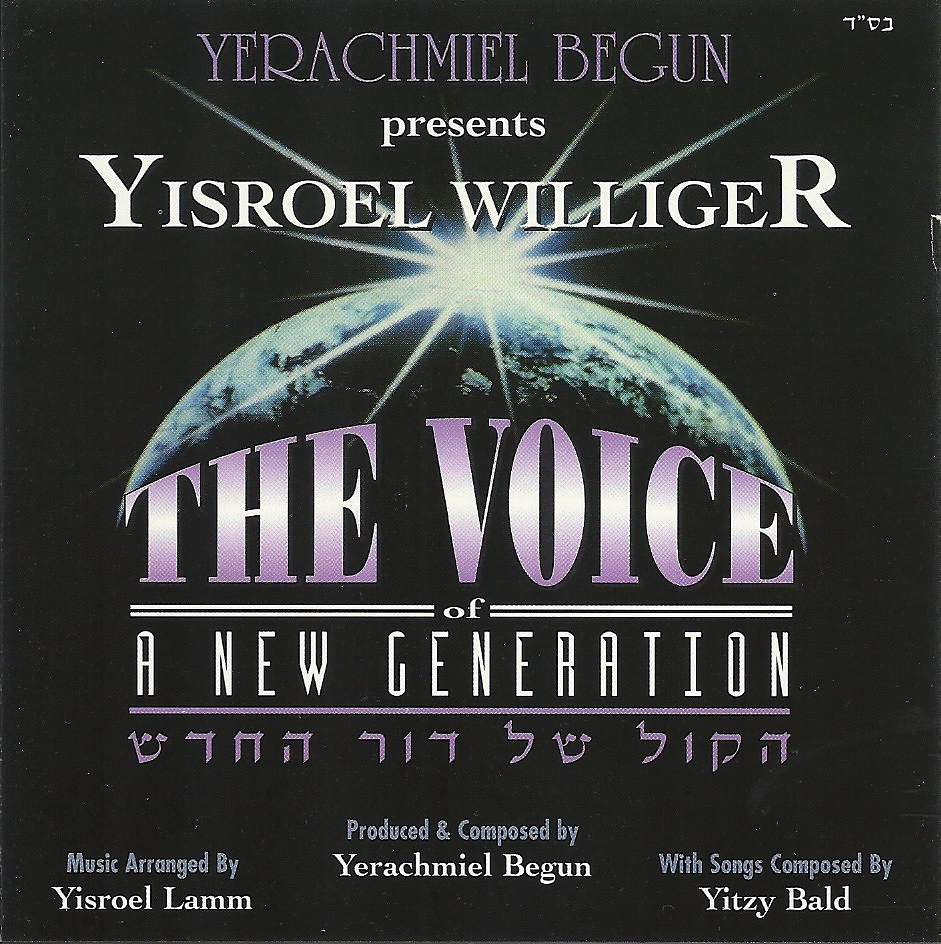 "Yisroel Williger's ""The Voice Of A New Generation"""